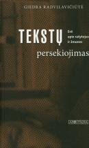 Tekstų persekiojimas : esė apie rašytojus ir žmones