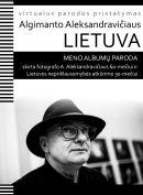 Algimanto Aleksandravičiaus Lietuva