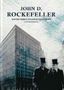John D. Rockefeller : naftos verslo titano ir filantropo autobiografija
