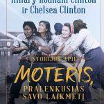 Clinton H., Clinton Ch. Istorijos apie moteris, pralenkusias savo laikmetį