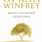 Winfrey O. Mano gyvenimo atradimai