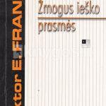 Frankl, V. E. Žmogus ieško prasmės